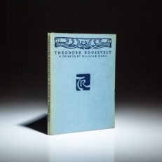 Limited edition of William Hard's tribute to Theodore Roosevelt.