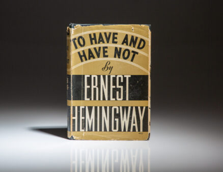First printing of To Have and Have Not by Ernest Hemingway, in first state dust jacket.