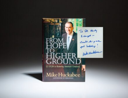 Inscribed to former Secretary of State Henry Kissinger, From Hope To Higher Ground by Governor Mike Huckabee.