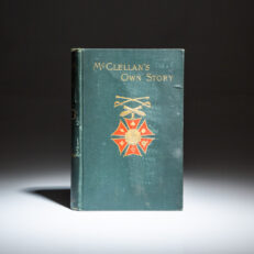 First edition of McClellan's Own Story by General George B. McClellan.