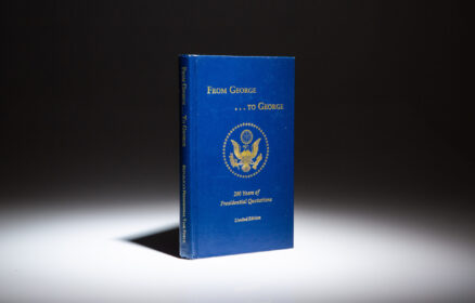 Limited edition of From George ...To George: 200 Years of Presidential Quotations.