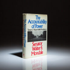 First edition of The Accountability of Power: Toward a Responsible Presidency, signed by Vice President Walter F. Mondale.