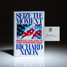 First edition of Seize The Moment, signed by President Richard Nixon, with letter to recipient.
