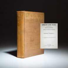 The first edition, first issue of African Game Trails by Theodore Roosevelt.