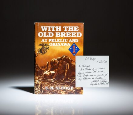 Signed first edition of With The Old Breed: At Peleliu and Okinawa by Eugene B. Sledge, with additional inscription by Sledge's commanding officer.