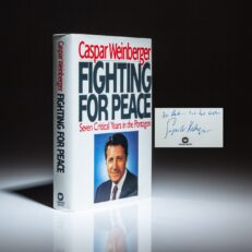 Signed first edition of Fighting for Peace: Seven Critical Years in the Pentagon by Caspar W. Weinberger.