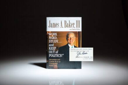 Signed first edition, first printing of Work Hard, Study...And Keep Out Of Politics! by Secretary of State James A. Baker, III.