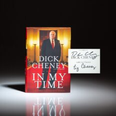 First edition of In My Time: A Personal and Political Memoir, signed by Vice President Dick Cheney and his daughter, Representative Liz Cheney.