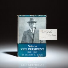 First edition of the memoirs of Vice President Charles G. Dawes, Notes as Vice President: 1928-1929, inscribed to American financier and presidential adviser, Bernard M. Baruch.