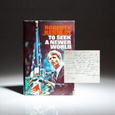 First edition of To Seek A Newer World by Robert F. Kennedy, inscribed by Eunice Kennedy Shriver.