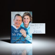 First edition of My Father, My President, signed by President George H.W. Bush and his daughter, Doro Bush Koch.