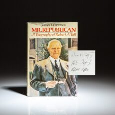 Signed first edition of Mr. Republican: A Biography of Robert A. Taft by James T. Patterson.