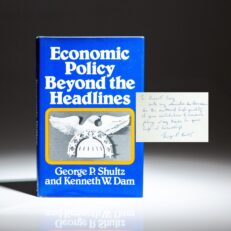First edition of Economic Policy Beyond the Headlines by George P. Shultz, inscribed to Chairman of the Senate Finance Committee, Senator Russell B. Long.