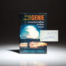 First edition, first printing of Caging the Nuclear Genie: An American Challenge for Global Security, signed by Stansfield Turner.