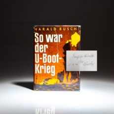 Second edition of So War Der U-Boot-Krieg by Harald Busch, signed by the head of the German Navy, Admiral Karl D?nitz, and German U-boat captain Adalbert Schnee. This work was translated into English in 1955, with the title U-boats at War.