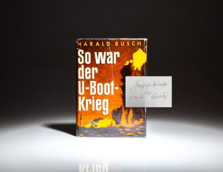 The second edition of So War Der U-Boot-Krieg by Harald Busch, signed by the head of the German Navy, Admiral Karl Dönitz, and German U-boat captain Adalbert Schnee. This work was translated into English in 1955, with the title U-boats at War.