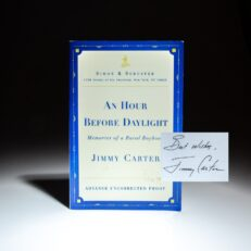 Advance Reading Copy of An Hour Before Daylight, signed by President Jimmy Carter.