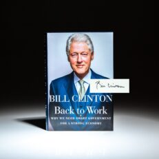 Signed first edition of Back to Work: Why We Need Smart Government for a Strong Economy, by President Bill Clinton.