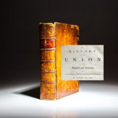 The History of the Union between England and Scotland by Daniel Defoe, from the private library of Sir John Henderson, Scottish nobleman and politician.