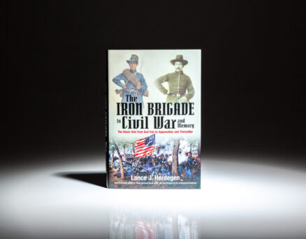 First edition of Lance J. Herdegen's The Iron Brigade in Civil War and Memory.