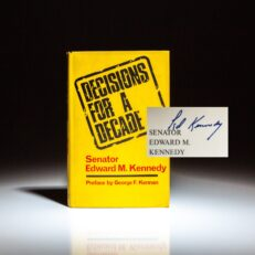 First English edition of Decisions for a Decade, signed by Senator Ted Kennedy.