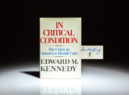 Signed first edition of In Critical Condition: The Crisis In America's Health Care, by Senator Ted Kennedy.