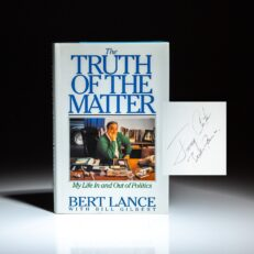 Signed by President Jimmy Carter and the author, Bert Lance, first edition of The Truth of the Matter: My Life In and Out of Politics.