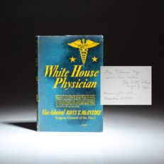 First edition of White House Physician by Vice Admiral Ross T. McIntire, signed by the author.