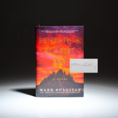 Signed first edition of Beneath A Scarlet Sky by Mark Sullivan.