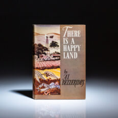 There is a Happy Land, first edition, first printing, by A.I. Bezzerides.