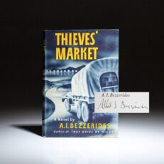 First edition, first printing of Thieves' Market, signed by the author, A.I. Bezzerides.