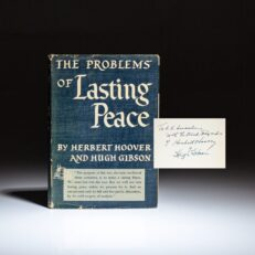 Signed first edition of The Problems of Lasting Peace by former President Herbert Hoover and Hugh Gibson, in scarce near fine dust jacket.