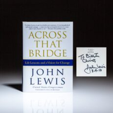 Signed first edition, first printing of Across That Bridge: Life Lessons and a Vision for Change, by Congressman John Lewis.