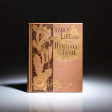 First edition, second issue of Ranch Life and the Hunting-Trail by Theodore Roosevelt.