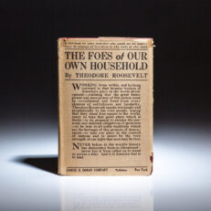 First edition, third issue of The Foes of Our Own Household by Theodore Roosevelt, in the scarce dust jacket.