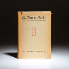 First edition of Bullion to Books by Henry R. Wagner.