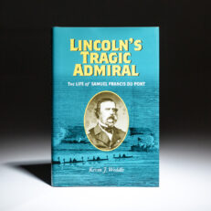 First edition of Lincoln's Tragic Admiral by Kevin J. Weddle.