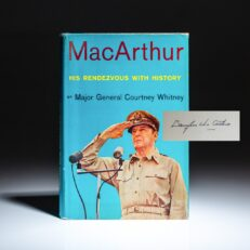 MacArthur: His Rendezvous with History by Major General Courtney Whitney, signed by General Douglas MacArthur.