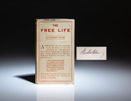 Signed by President Woodrow Wilson, The Free Life, a baccalaureate address delivered at Princeton University June 9, 1907.