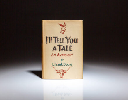 First edition, first printing of I'll Tell You a Tale: An Anthology by J. Frank Dobie.