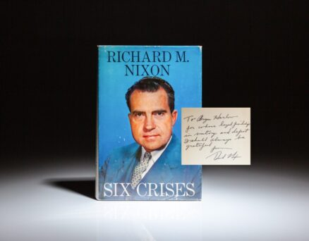 First edition of Six Crises by Richard Nixon, inscribed to presidential counselor and speechwriter, Bryce Harlow.