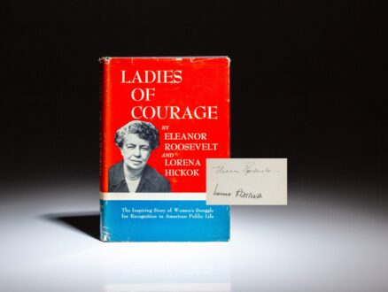 First edition of Ladies of Courage, signed by the authors, Eleanor Roosevelt and Lorena A. Hickok.
