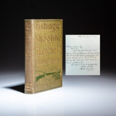 First edition of Fishing and Shooting Sketches, accompanied by a letter from President Grover Cleveland to American ornithologist Ruthven Deane regarding the book.