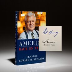 First edition, first printing of America Back on Track, signed by Senator Ted Kennedy.
