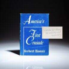 Inscribed to aviation pioneer Igor Sikorsky, first edition of America's First Crusade by former President Herbert Hoover, in publisher's first edition dust jacket.