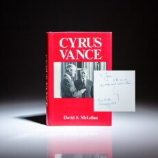 First edition of David S. McLellan's biography of Secretary of State Cyrus Vance, signed by Cyrus Vance himself.