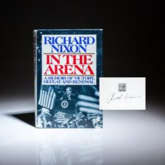 First edition of In the Arena: A Memoir of Victory, Defeat, and Renewal, signed by President Richard Nixon.